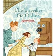 The Tweedles Go Online by Kulling, Monica; Lafrance, Marie, 9781554983537