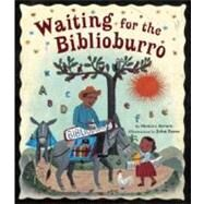 Waiting for the Biblioburro by Brown, Monica; Parra, John, 9781582463537