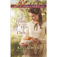 A Home of Her Own by Gwyn, Keli, 9780373283538