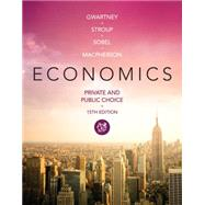 Economics Private and Public Choice by Gwartney, James D.; Stroup, Richard L.; Sobel, Russell S.; Macpherson, David A., 9781285453538