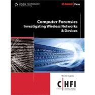 Computer Forensics Investigating Wireless Networks and Devices