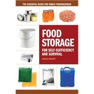 Food Storage for Self-sufficiency and Survival: The Essential Guide for Family Preparedness by Paskett, Angela, 9781440333538