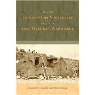 An 1860 English-hopi Vocabulary Written in the Deseret Alphabet by Beesley, Kenneth R.; Elzinga, Dirk, 9781607813538