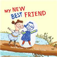 My New Best Friend by Marlowe, Sara; Salom, Ivette, 9781614293538