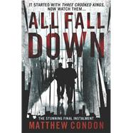 All Fall Down by Condon, Matthew, 9780702253539