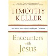 Encounters with Jesus Unexpected Answers to Life's Biggest Questions by Keller, Timothy, 9781594633539