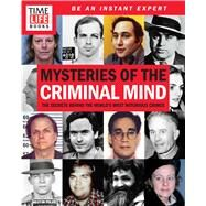 Mysteries of the Criminal Mind: The Secrets Behind the World's Most Notorious Crimes by Time-Life Books, 9781618933539