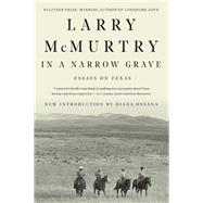 In a Narrow Grave by McMurtry, Larry; Ossana, Diana, 9781631493539