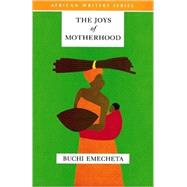 Joys of Motherhood, The, Revised Edition by Emechta, Buchi, 9780435913540