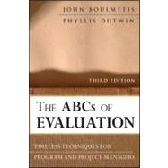 The ABCs of Evaluation Timeless Techniques for Program and Project Managers by Boulmetis, John; Dutwin, Phyllis, 9780470873540