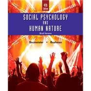 Social Psychology and Human Nature, Brief by Baumeister, Roy F.; Bushman, Brad J., 9781305673540