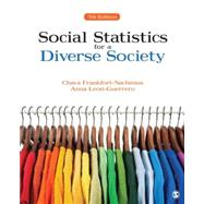 Social Statistics for a Diverse Society by Frankfort-Nachmias, Chava; Leon-Guerrero, Anna, 9781483333540