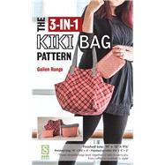The 3-in-1 Kiki Bag Pattern by Runge, Gailen, 9781617453540