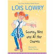 Gooney Bird and All Her Charms by Lowry, Lois; Thomas, Middy, 9780544113541