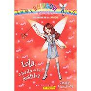 Las hadas de la moda #7: Lola, el hada de los desfiles by Meadows, Daisy, 9780545723541