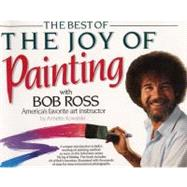 The Best of the Joy of Painting With Bob Ross: America's Favorite Art Instructor by Kowalski, Annette, 9780688143541