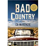 Bad Country A Novel by McKenzie, C. B., 9781250053541