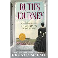 Ruth's Journey The Authorized Novel of Mammy from Margaret Mitchell's Gone with the Wind by McCaig, Donald, 9781451643541