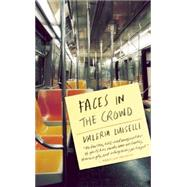 Faces in the Crowd by Luiselli, Valeria; MacSweeney, Christina, 9781566893541