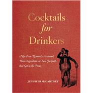Cocktails for Drinkers by Mccartney, Jennifer, 9781581573541
