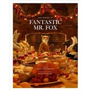 The Making of Fantastic Mr. Fox by Anderson, Wes, 9780847833542