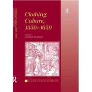 Clothing Culture, 1350-1650 by Richardson,Catherine, 9781138273542