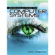 Introduction to Computer Systems by Rogler, Haroldl, 9781465283542