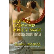 Mothers, Daughters, & Body Image by Mcbride, Hillary L.; Durvasula, Ramani, Ph.d., 9781682613542