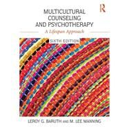 Multicultural Counseling and Psychotherapy: A Lifespan Approach by Baruth; Leroy G., 9781138953543