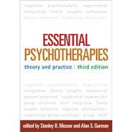 Essential Psychotherapies, Third Edition Theory and Practice by Messer, Stanley B.; Gurman, Alan S., 9781462513543
