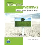 Engaging Writing 2 Essential Skills for Academic Writing by Fitzpatrick, Mary, 9780132483544