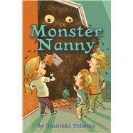 Monster Nanny by Tolonen, Tuutikki; Pitkanen, Pasi; Silver, Annira, 9780544943544