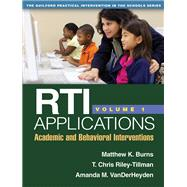RTI Applications, Volume 1 Academic and Behavioral Interventions by Burns, Matthew K.; Riley-Tillman, T. Chris; VanDerHeyden, Amanda M., 9781462503544