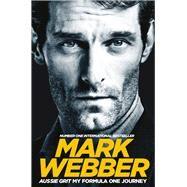 Aussie Grit by Webber, Mark; Stewart, Jackie, Sir, 9781509813544