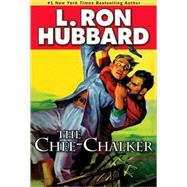 The Chee-Chalker by Hubbard, L. Ron, 9781592123544