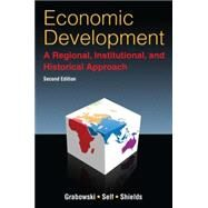 Economic Development: A Regional, Institutional, and Historical Approach: A Regional, Institutional and Historical Approach by Shields; William, 9780765633545