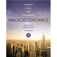Macroeconomics Private and Public Choice by Gwartney, James D.; Stroup, Richard L.; Sobel, Russell S.; Macpherson, David A., 9781285453545