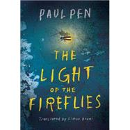 The Light of the Fireflies by Pen, Paul; Bruni, Simon, 9781503933545