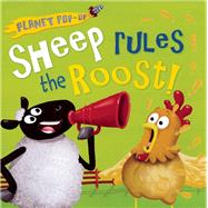 Planet Pop-up: Sheep Rules the Roost! by Litton, Jonathan; Anderson, Nicola, 9781626863545