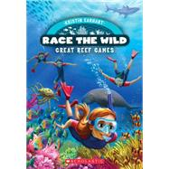 Race the Wild #2: Great Reef Games by Earhart, Kristin, 9780545773546