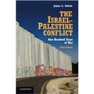 The Israel-Palestine Conflict by Gelvin, James L., 9781107613546