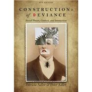 Constructions of Deviance Social Power, Context, and Interaction by Adler, Patricia A.; Adler, Peter, 9781305093546