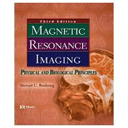 Magnetic Resonance Imaging: Physical and Biological Principles by Bushong, Stewart Carlyle, 9780323073547