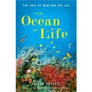 The Ocean of Life The Fate of Man and the Sea by Roberts, Callum, 9780670023547