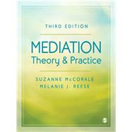 Mediation Theory and Practice by McCorkle, Suzanne; Reese, Melanie J., 9781506363547