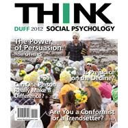 THINK Social Psychology 2012 Edition by Duff, Kimberley J., 9780205013548