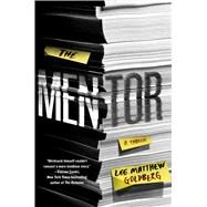 The Mentor A Novel by Goldberg, Lee Matthew, 9781250083548