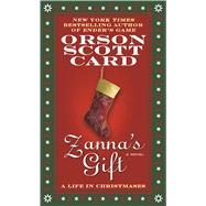 Zanna's Gift: A Life in Christmases A Novel by Card, Orson Scott, 9780765383549
