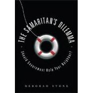 The Samaritan's Dilemma by Stone, Deborah, 9781568583549