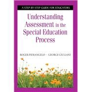 Understanding Assessment in the Special Education Process by Pierangelo, Roger; Giuliani, George, 9781634503549
